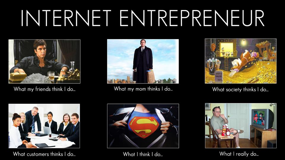 internet-entrepreneur-what-my-friends-think-i-do